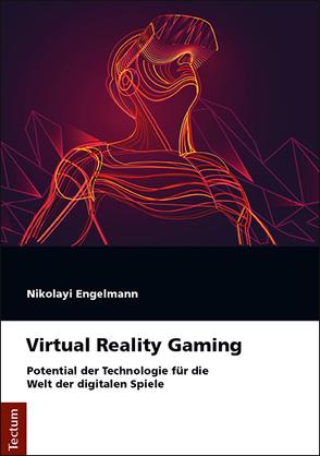 Virtual Reality Gaming von Engelmann,  Nikolayi