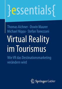 Virtual Reality im Tourismus von Aichner,  Thomas, Maurer,  Oswin, Nippa,  Michael, Tonezzani,  Stefan