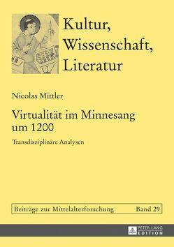 Virtualität im Minnesang um 1200 von Mittler,  Nicolas