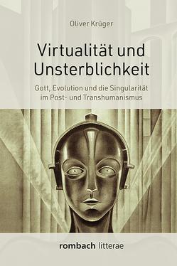 Virtualität und Unsterblichkeit von Krüger,  Oliver