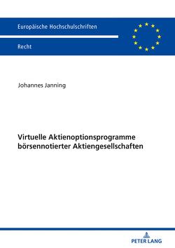 Virtuelle Aktienoptionsprogramme börsennotierter Aktiengesellschaften von Janning,  Johannes