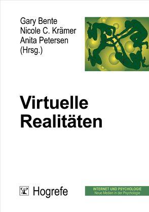 Virtuelle Realitäten von Bente,  Gary, Krämer,  Nicole C., Petersen,  Anita