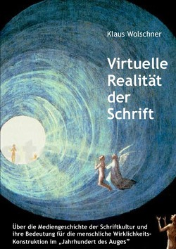 Virtuelle Realität der Schrift von Wolschner,  Klaus