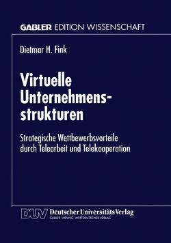 Virtuelle Unternehmensstrukturen von Fink,  Dietmar H.