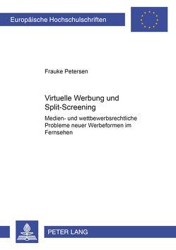 Virtuelle Werbung und Split-Screening von Petersen,  Frauke