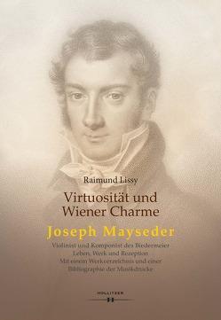Virtuosität und Wiener Charme. Joseph Mayseder von Lissy,  Raimund