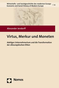 Virtus, Merkur und Moneten von Jendorff,  Alexander