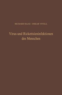 Virus- und Rickettsieninfektionen des Menschen von Haas,  R., Vivell,  O.