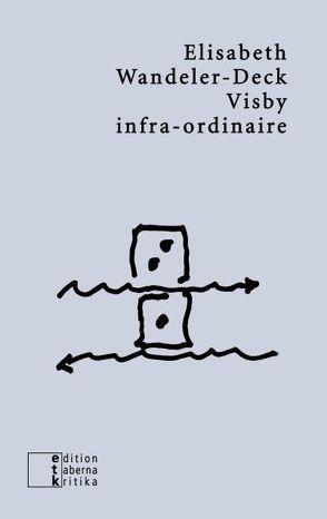 Visby infra-ordinaire von Neuner,  Florian, Wandeler-Deck,  Elisabeth