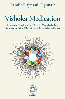 Vishoka-Meditation von Nickel,  Michael, Tigunait,  Ishan, Tigunait,  Pandit Rajmani
