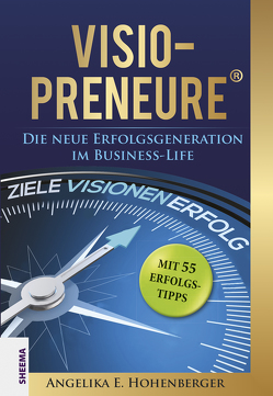 VISIO-PRENEURE® von Hohenberger,  Angelika E.