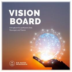 vision board von Hafenprinzessin,  Die