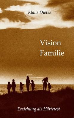 Vision Familie von Dietze,  Klaus