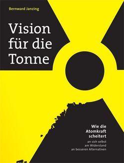 Vision für die Tonne von Janzing,  Bernward