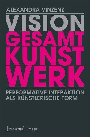 Vision 'Gesamtkunstwerk' von Vinzenz,  Alexandra