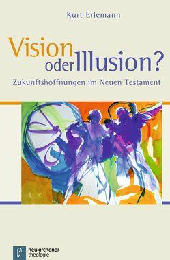 Vision oder Illusion? von Erlemann,  Kurt
