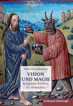 Vision und Magie von Dinzelbacher,  Peter