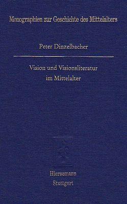 Vision und Visionsliteratur im Mittelalter von Dinzelbacher,  Peter