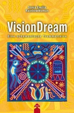 VisionDream von Bechtloff,  Bernd, Rainbow Woman,  Sonia Emilia
