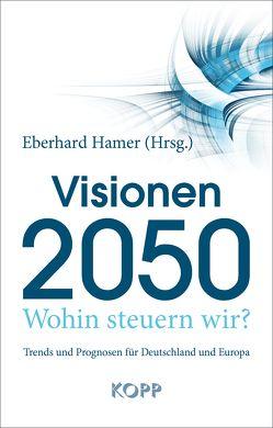 Visionen 2050 von Hamer,  Eberhard