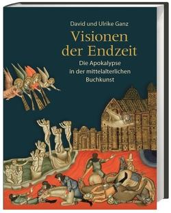 Visionen der Endzeit von Ganz,  David, Ganz,  Ulrike