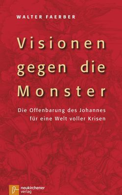 Visionen gegen die Monster von Faerber,  Walter