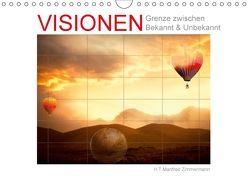 Visionen. Grenze zwischen Bekannt & Unbekannt (Wandkalender 2018 DIN A4 quer) von Zimmermann,  H.T.Manfred