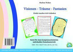 Visionen – Träume – Fantasien von Walter,  Marlene