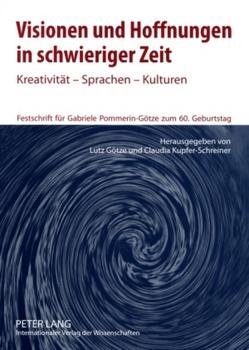 Visionen und Hoffnungen in schwieriger Zeit von Götze,  Lutz, Kupfer-Schreiner,  Claudia