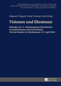Visionen und Illusionen von Ängsal,  Magnus P., Grub,  Frank Thomas
