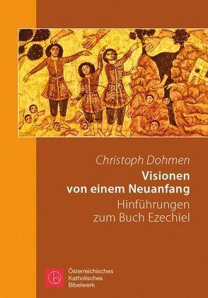 Visionen von einem Neuanfang von Dohmen,  Christoph