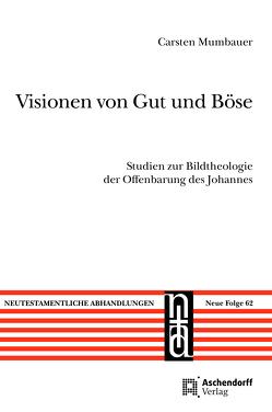 Visionen von Gut und Böse von Mumbauer,  Carsten