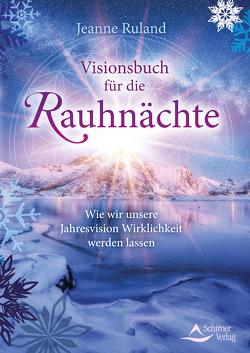 Visionsbuch für die Rauhnächte von Ruland,  Jeanne