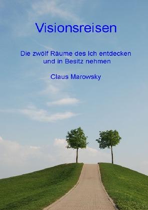 Visionsreisen von Marowsky,  Claus