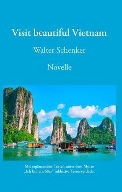 Visit beautiful Vietnam von Schenker,  Walter