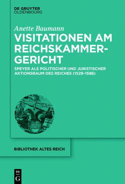 Visitationen am Reichskammergericht von Baumann,  Anette