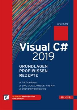 Visual C# 2019 – Grundlagen, Profiwissen und Rezepte von Kotz,  Jürgen