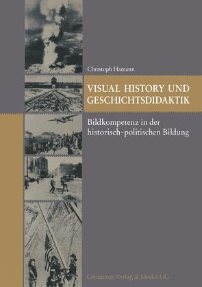 Visual History und Geschichtsdidaktik von Hamann,  Christoph