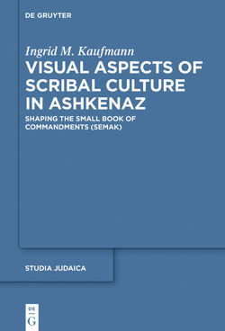 Visual Aspects of Scribal Culture in Ashkenaz von Kaufmann,  Ingrid M.