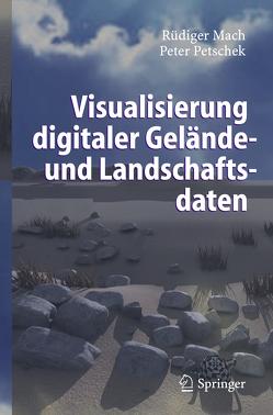 Visualisierung digitaler Gelände- und Landschaftsdaten von Mach,  Rüdiger, Petschek,  Peter