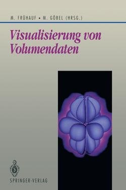 Visualisierung von Volumendaten von Frühauf,  Martin, Göbel,  Martin