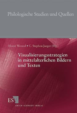 Visualisierungsstrategien in mittelalterlichen Bildern und Texten von Diedrichs,  Christof L., Harms,  Wolfgang, Jaeger,  C. Stephen, Strohschneider,  Peter, Wenzel,  Horst