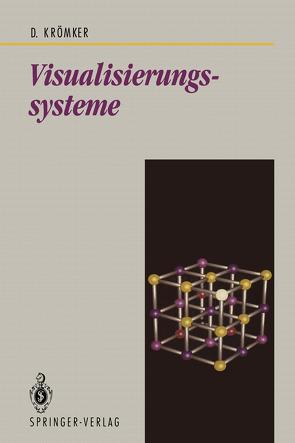 Visualisierungssysteme von Krömker,  Detlef