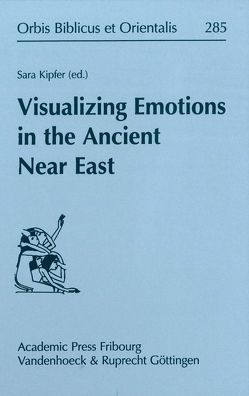 Visualizing Emotions in the Ancient Near East von Kipfer,  Sara