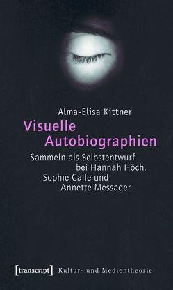 Visuelle Autobiographien von Kittner,  Alma-Elisa