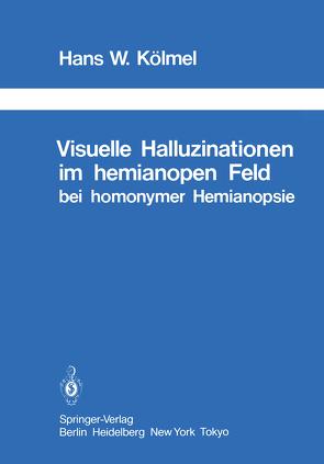 Visuelle Halluzinationen im hemianopen Feld bei homonymer Hemianopsie von Critchley,  M., Kölmel,  H.W.