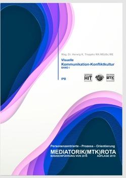 Visuelle Kommunikation und Konfliktkultur von Troppko,  Herwig K.