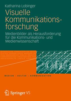 Visuelle Kommunikationsforschung von Lobinger,  Katharina