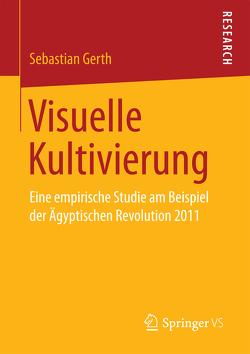 Visuelle Kultivierung von Gerth,  Sebastian