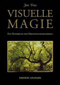 Visuelle Magie von Fries,  Jan